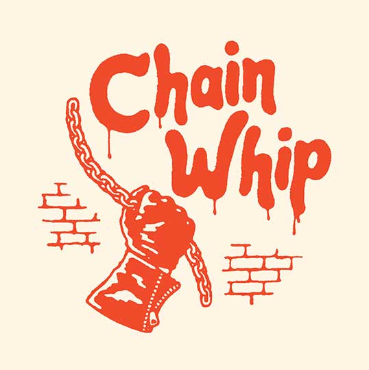 "Chain Whip - ""Crawlspace Boyfriend"""